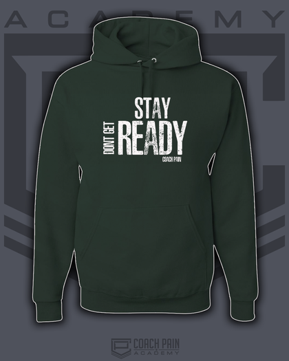 Don't Get Ready STAY READY Unisex Hoodie
