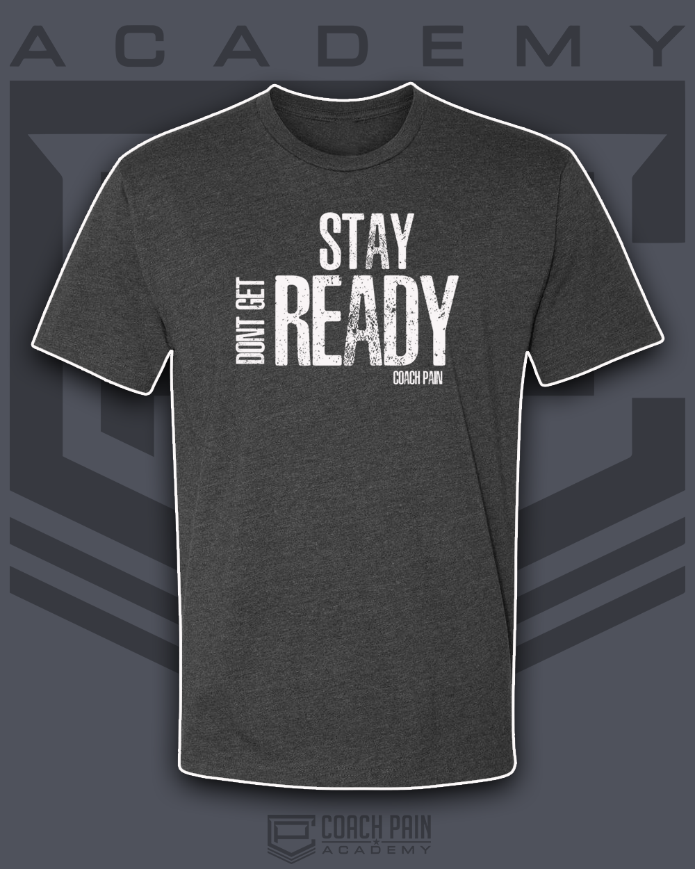 Don't Get Ready STAY READY Unisex T-Shirt