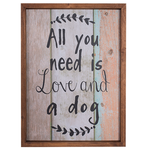 Wall Sign - All you Need is Love & a Dog- 28x39x2cm WD066-Weathered