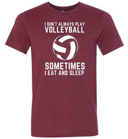 I Don't Just Play Volleyball