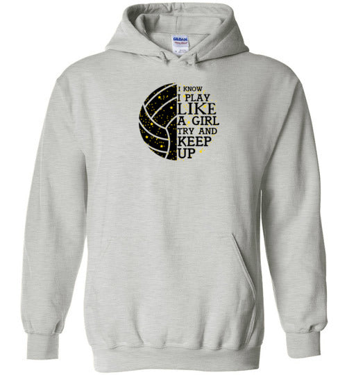 I Know I Play Like a Girl. Try and Keep Up. Hoodie