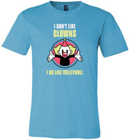 I Don't Like Clowns I Do Like Volleyball
