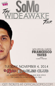 SOMO PRESENTS: THE WIDE AWAKE TOUR 11/4/2014 Concert Poster