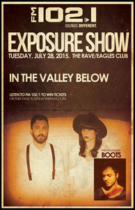 FM 102/1 EXPOSURE SHOW: IN THE VALLEY BELOW 7/28/2015 Concert Poster