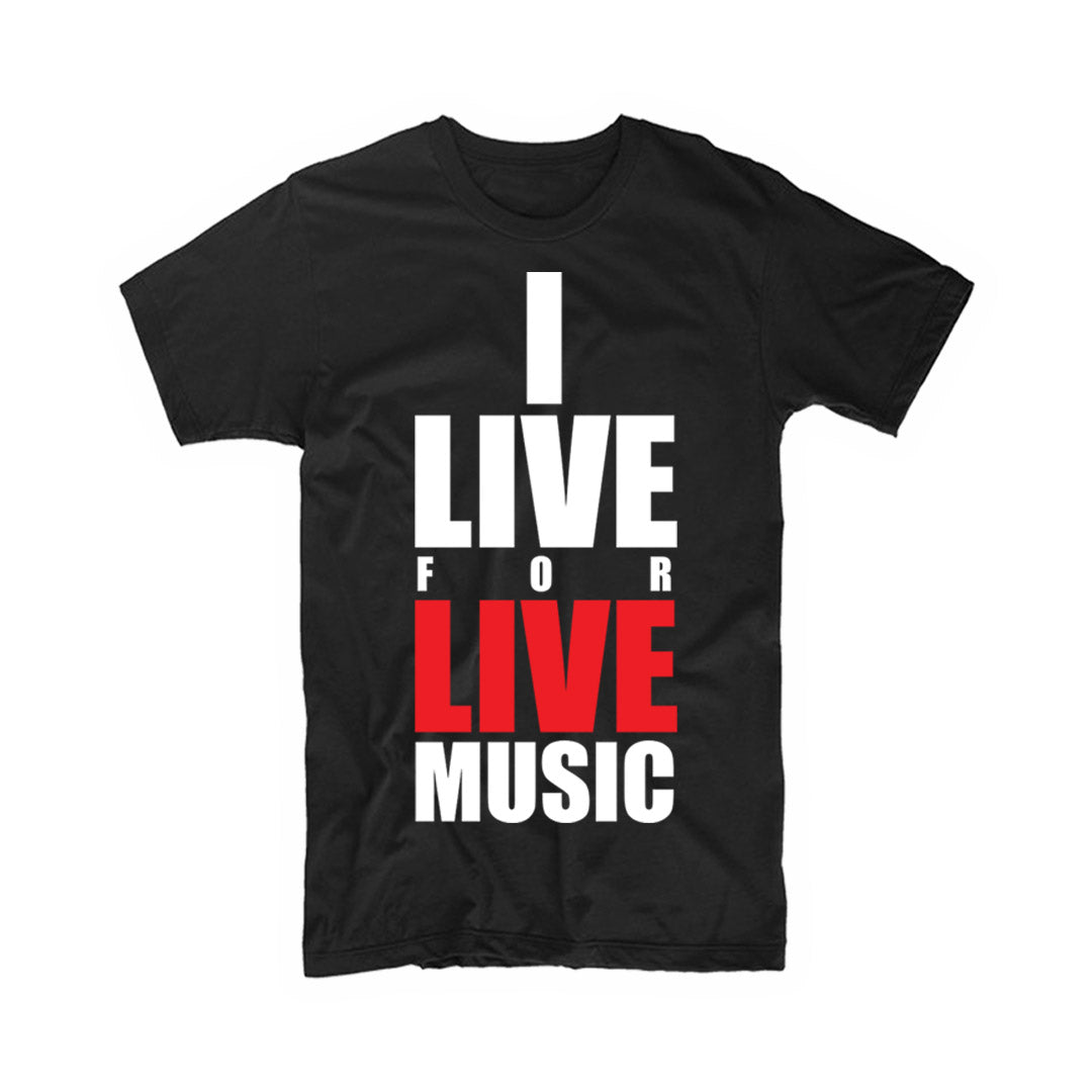 The Rave - I Live For Live Music T-shirt