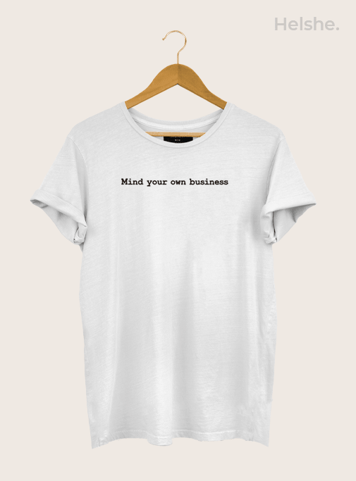 Camiseta Mind Your Own Business