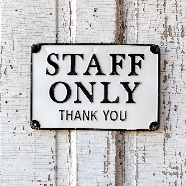 "Black and White ""Staff Only"" Metal Sign"