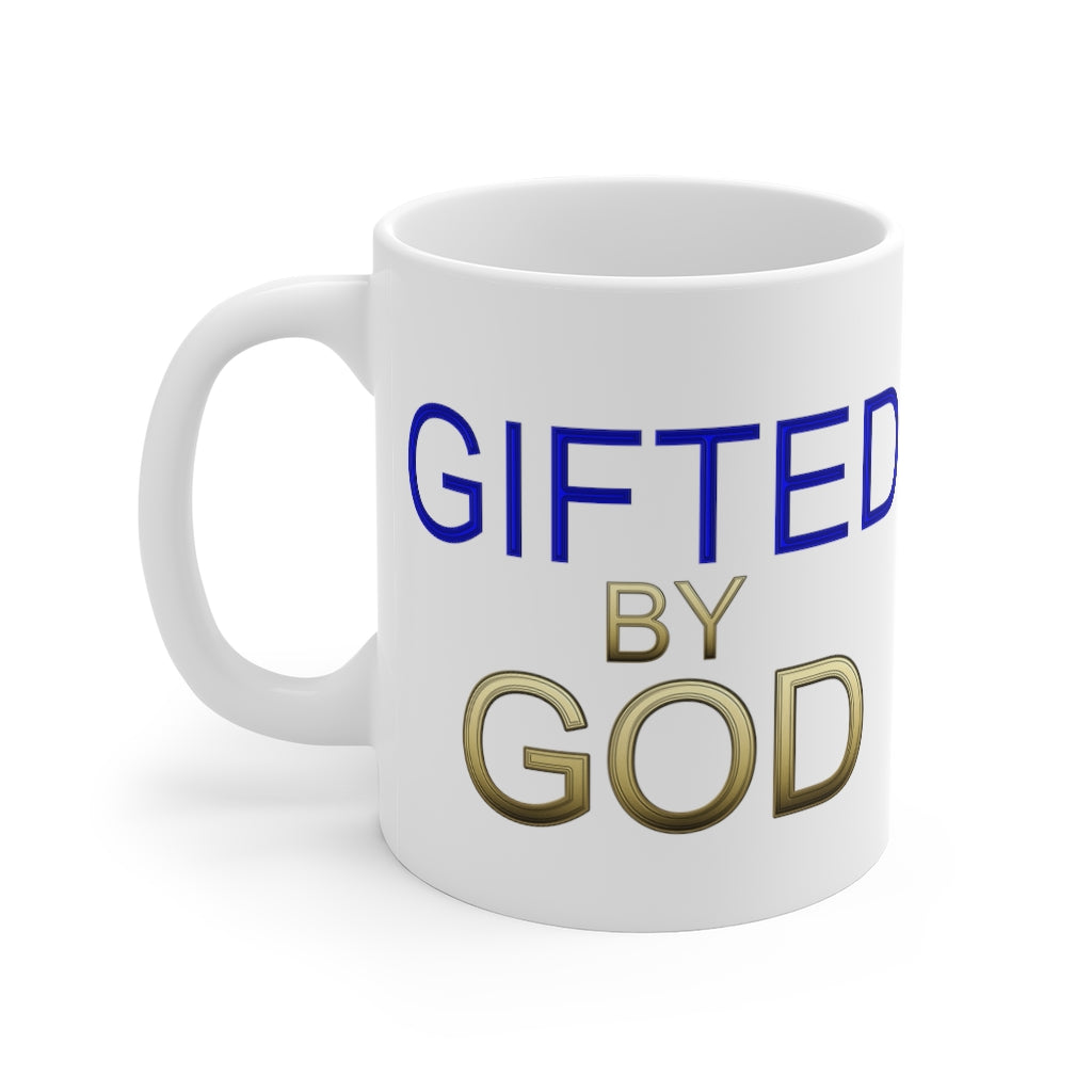 Gifted By God Mug 11oz