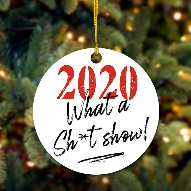 2020... What a Sh*t Show Wooden Ornament
