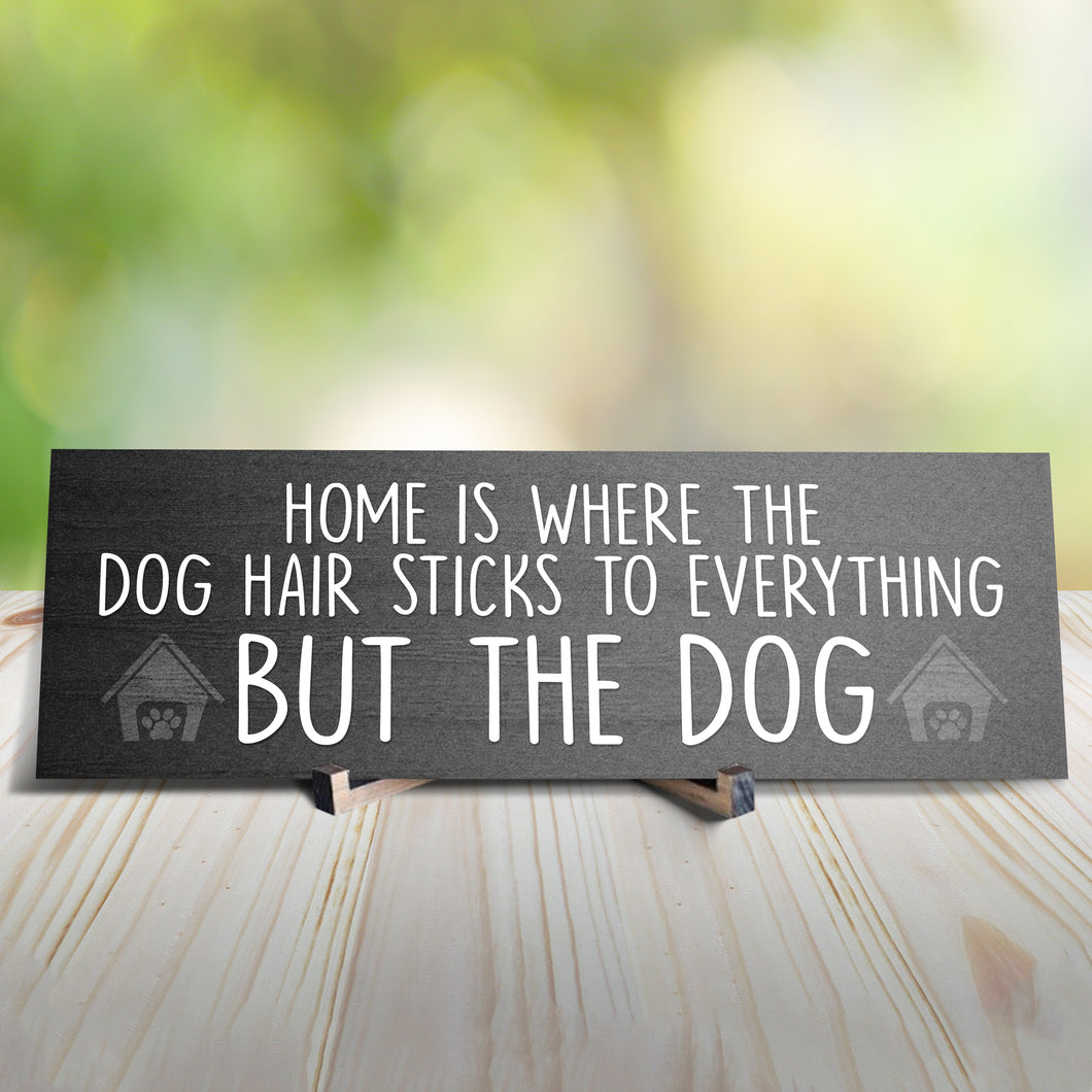 Home Is Where The Dog Hair Is Sign