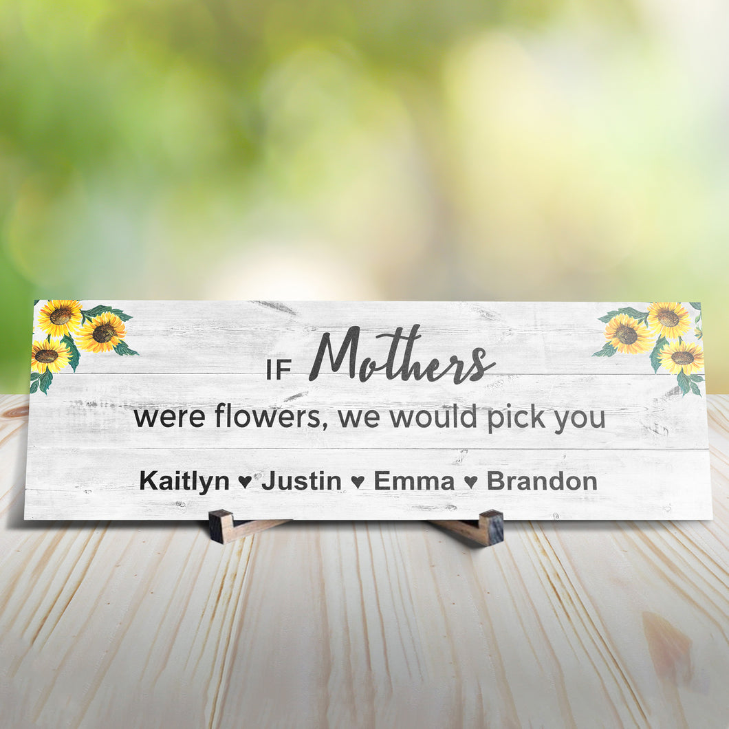 If Mothers Were Flowers Personalized Sign
