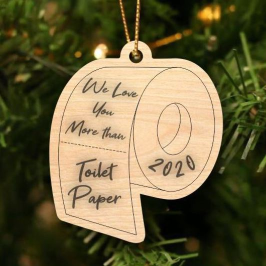 We Love You More Than Toilet Paper Wooden Ornament