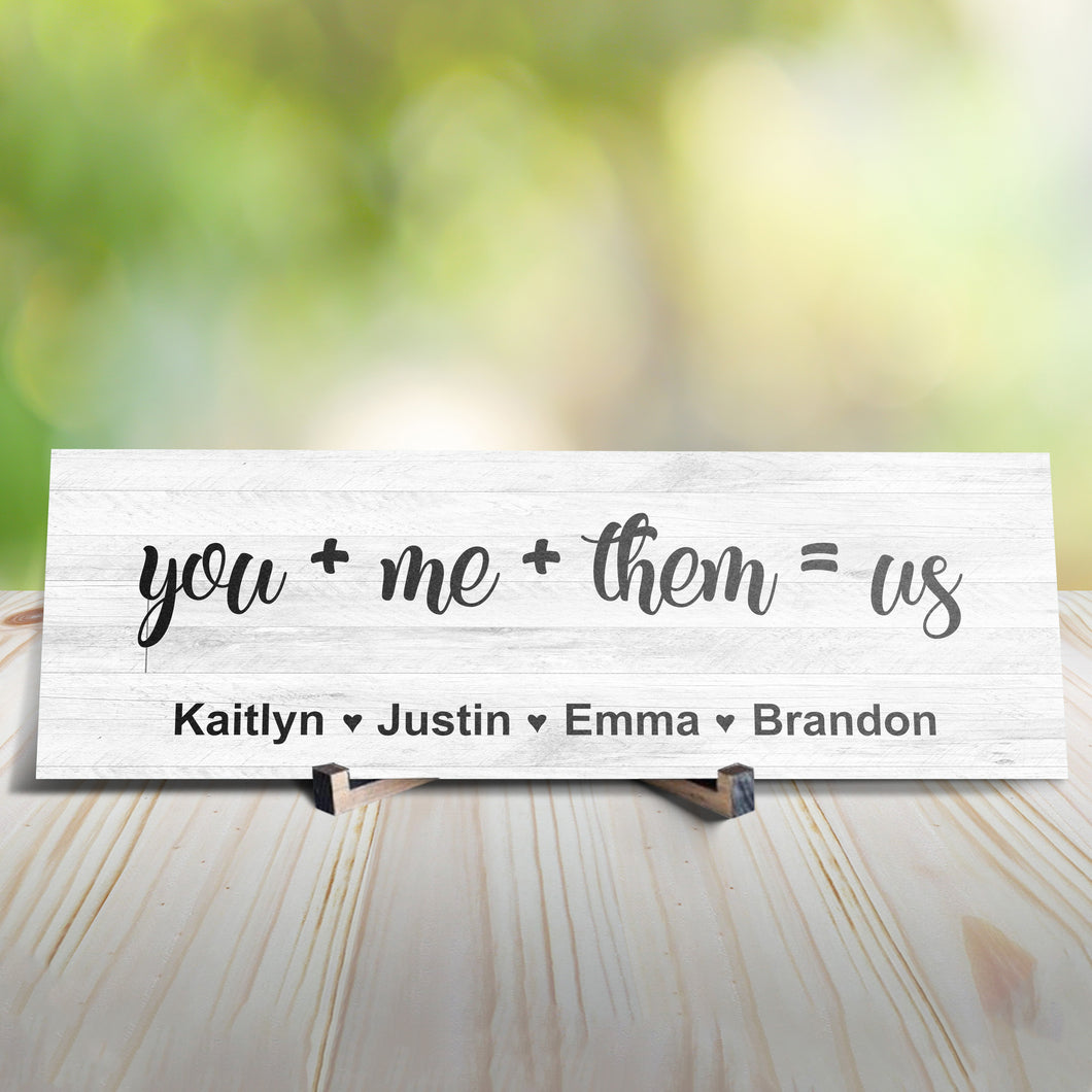 You + Me + Them = Us Personalized Sign