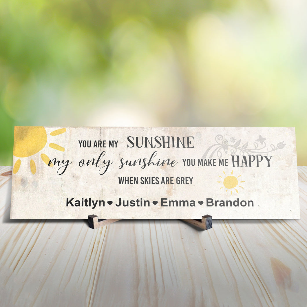 You Are My Sunshine When Skies Are Grey Personalized Sign