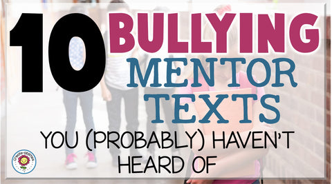 10 Bullying Mentor Texts You (Probably) Haven't Heard Of