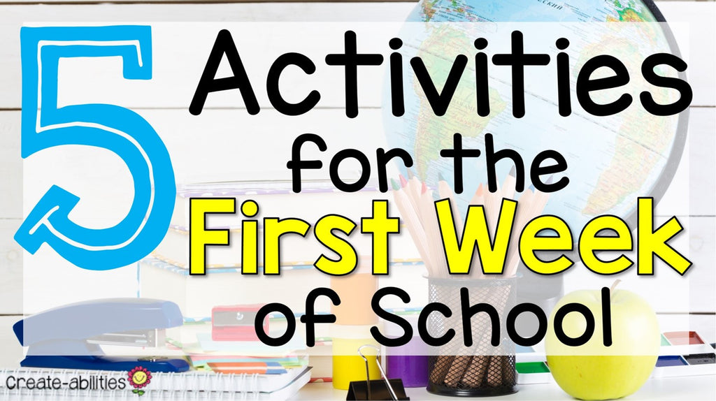 5 Activities for Your First Week of School