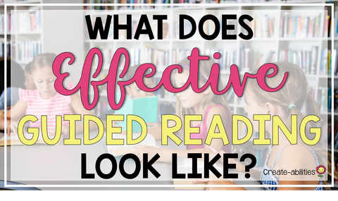 What Does Effective Guided Reading Look Like?