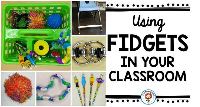 Using Fidgets To Keep Students Focused