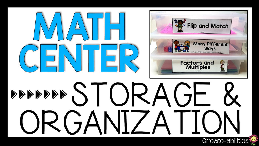 4 Ways to Organize and Store Your Math Center Supplies