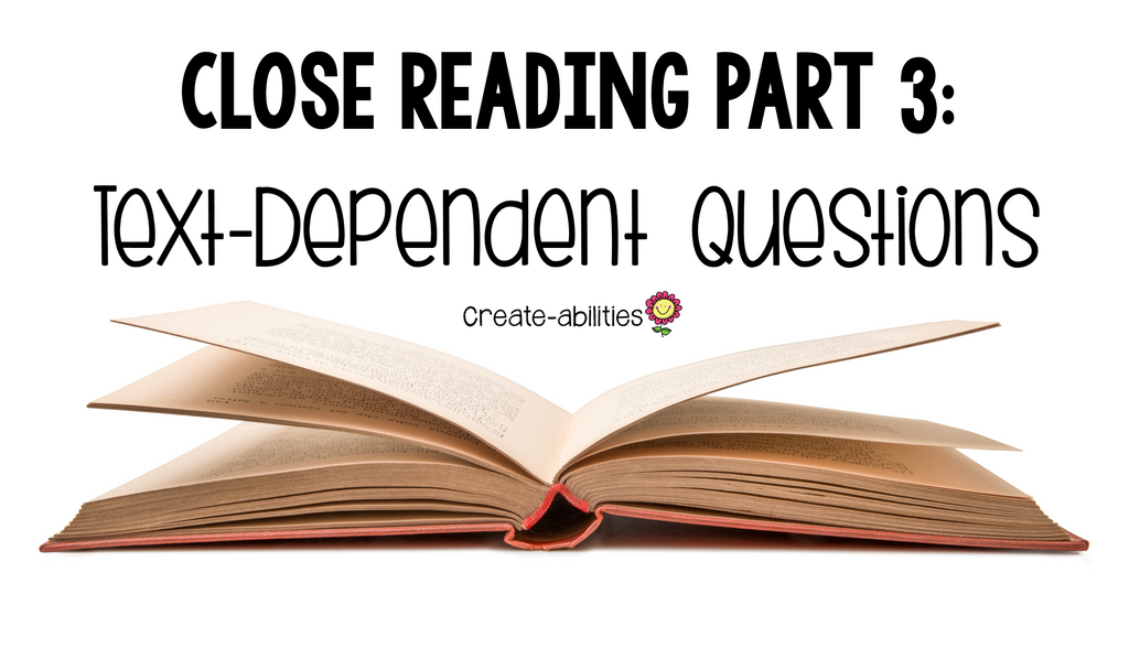 Close Reading Part 3: Text-Dependent Questions