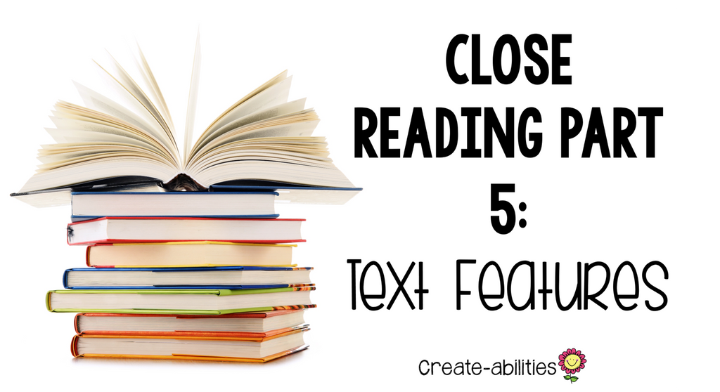 Close Reading Part 5: Text Features