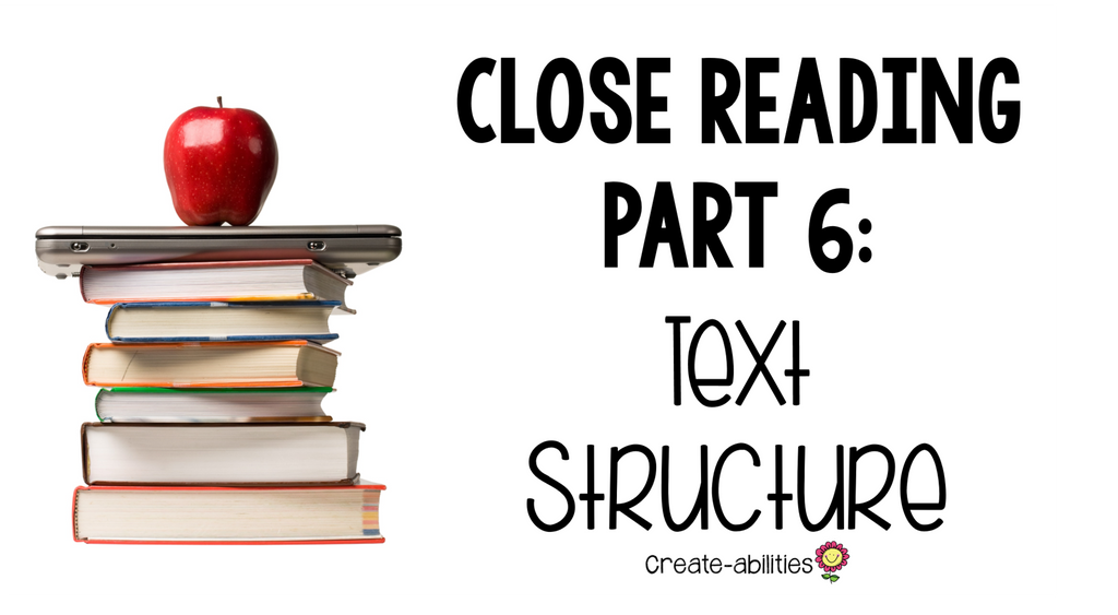 Close Reading Part 6: Text Structure