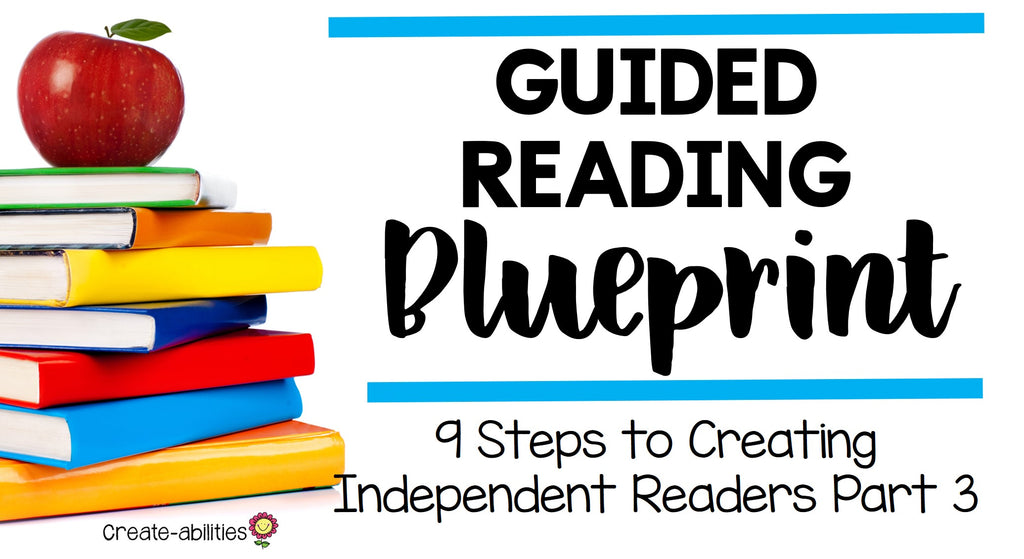 Guided Reading Blueprint: 9 Steps to Creating Independent Readers Part 3