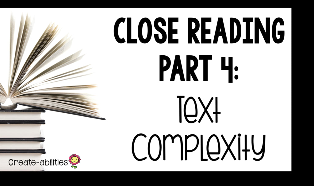 Close Reading Part 4: Text Complexity