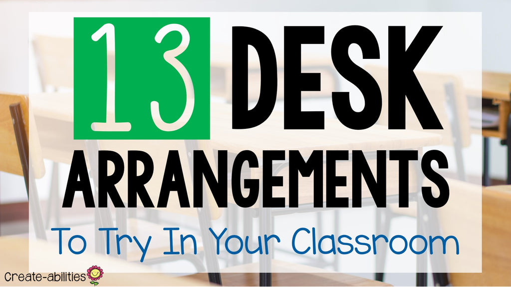 13 Classroom Desk Arrangements To Try In Your Room – Create ...