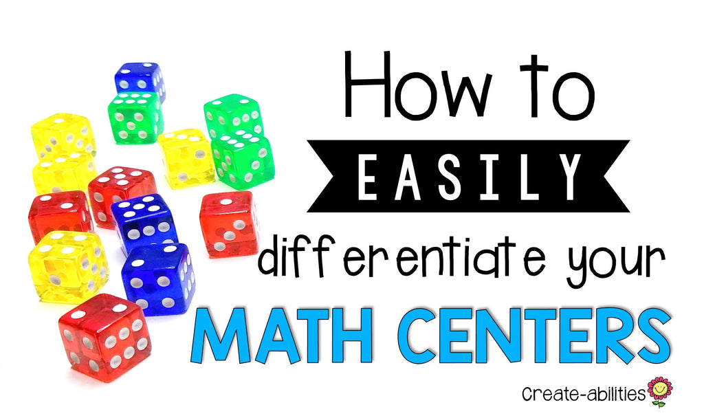 How To Easily Differentiate Your Math Centers Create Abilities