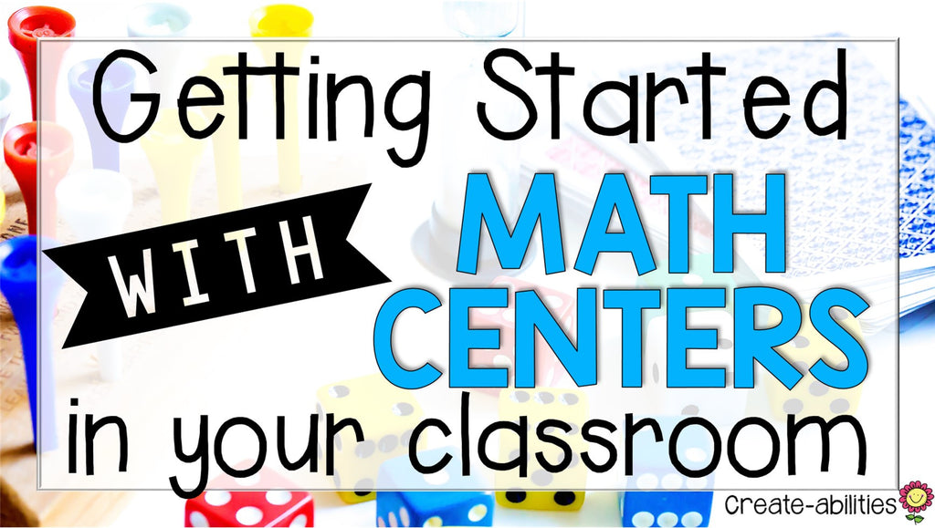 5 Steps to Setting Up Your Math Centers – Create-abilities