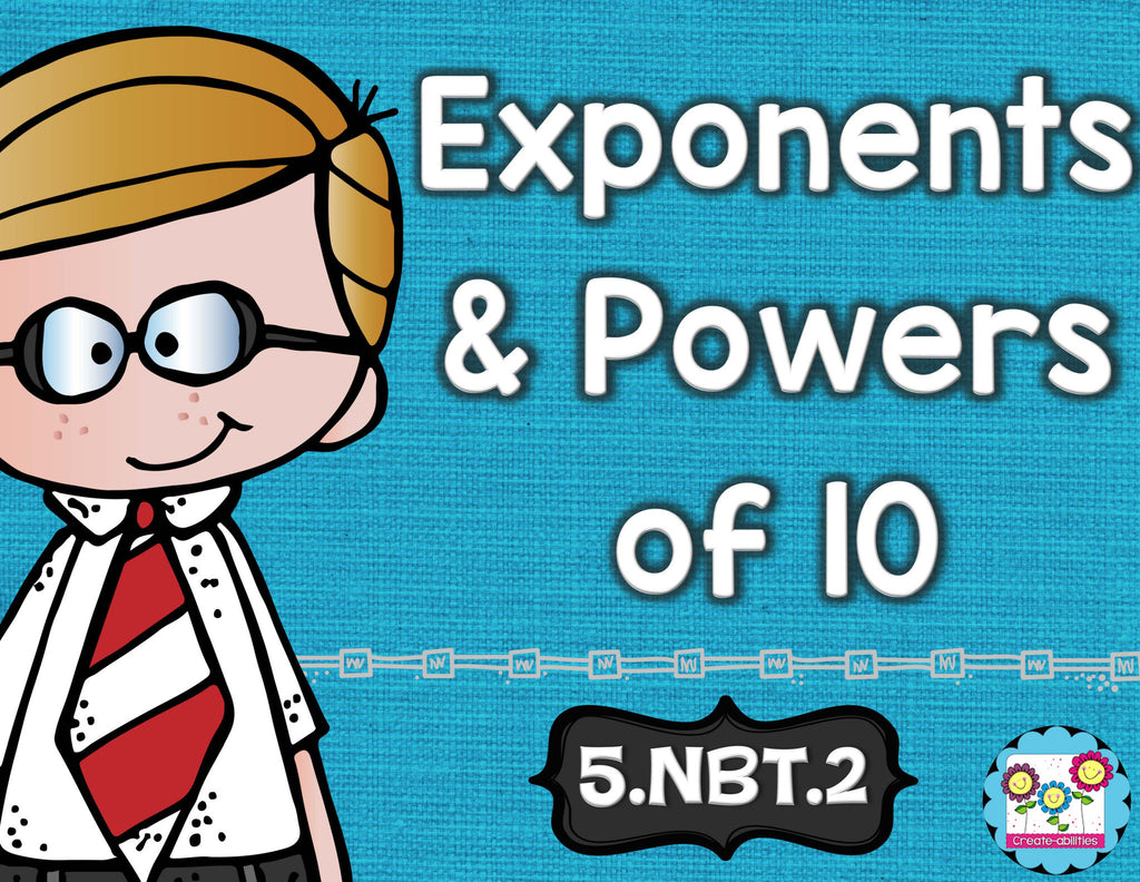Exponents and Powers of Ten Math Tasks and Exit Tickets