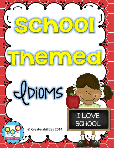 Idioms School Themed