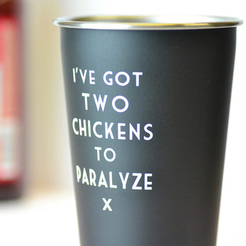 Mistaken Lyrics Tumbler, I've Got Two Chickens To Paralyze