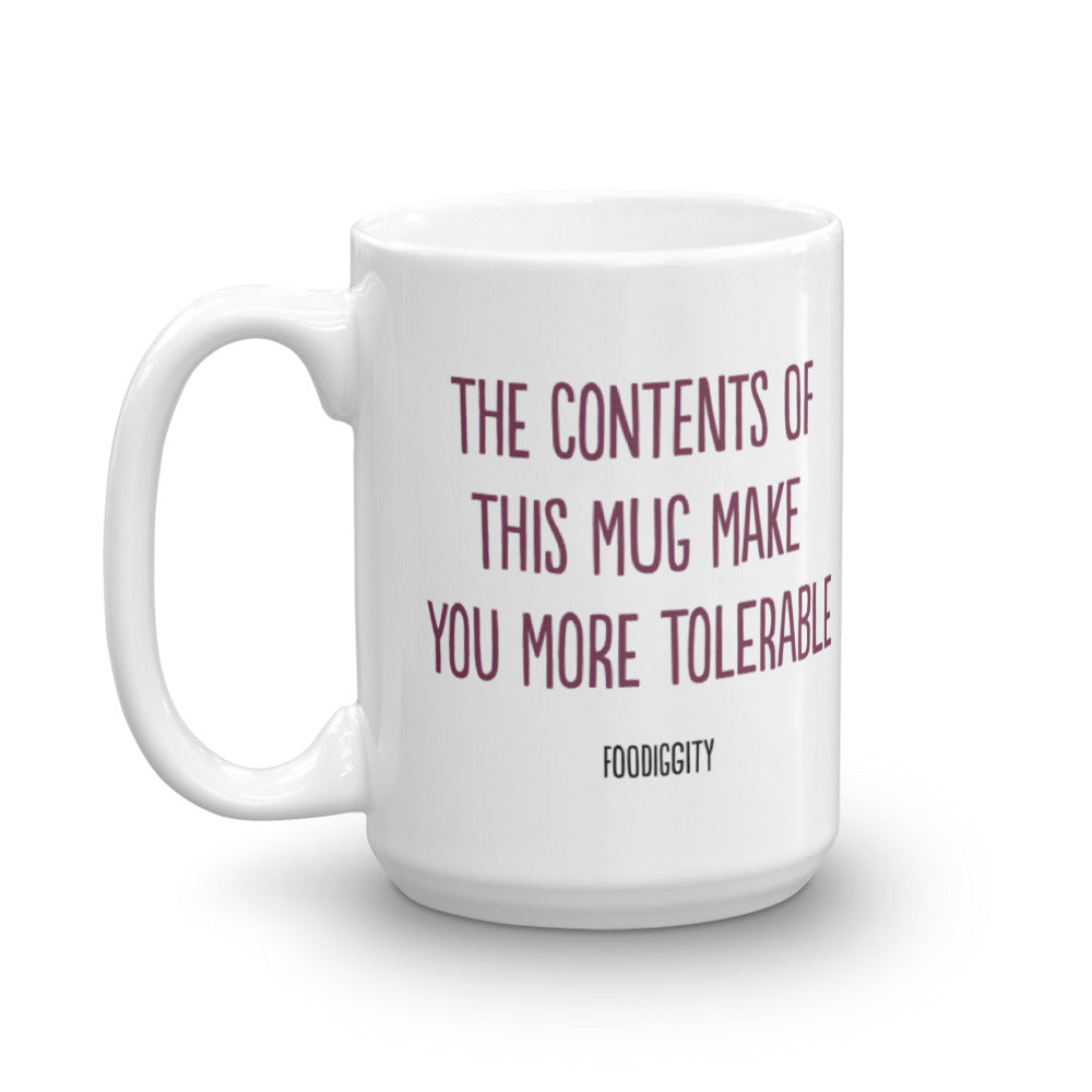 The Contents Of This Mug Make You More Tolerable Mug