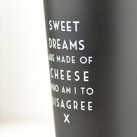 Mistaken Lyrics Tumbler, Sweet Dreams Are Made Of Cheese