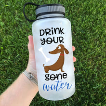 "Load image into Gallery viewer, Drink Your Dog Gone Water ""Dachshund""  Water Bottle 