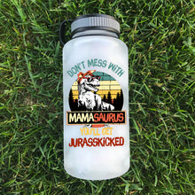 Load image into Gallery viewer, Dont' Mess With MamaSaurus Water Bottle | 34oz