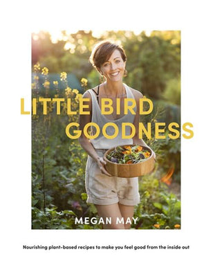 Little Bird Goodness - Megan May