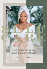"HARDCOVER ""SELF CARE - A GUIDE TO HOLISTIC HEALING: INTERNAL & EXTERNAL"""
