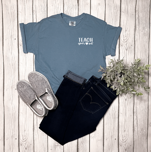 Teach Your Heart Out Tee