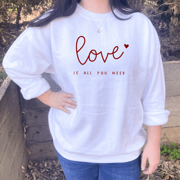Love is All You Need Crewneck