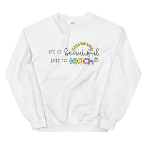 It's a Beautiful Day to Teach Crewneck