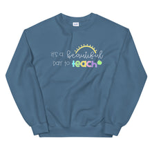 Load image into Gallery viewer, It's a Beautiful Day to Teach Crewneck