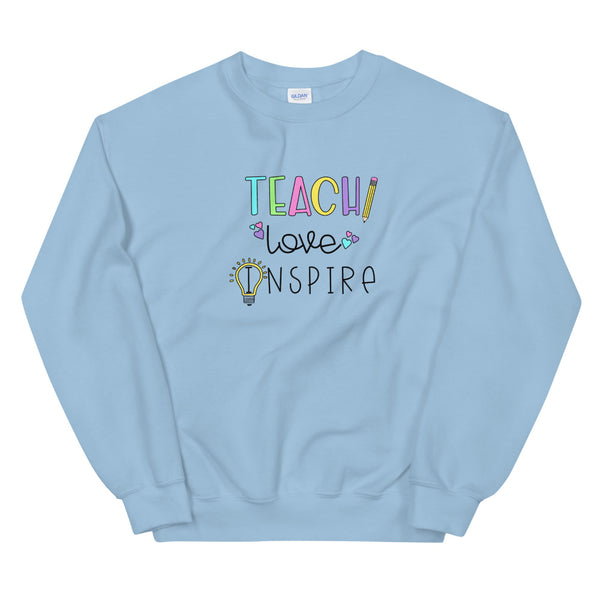 Teach Love Inspire Crewneck