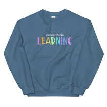 Load image into Gallery viewer, Never Stop Learning Crewneck