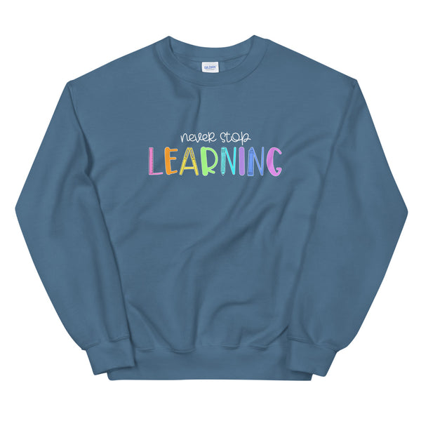 Never Stop Learning Crewneck