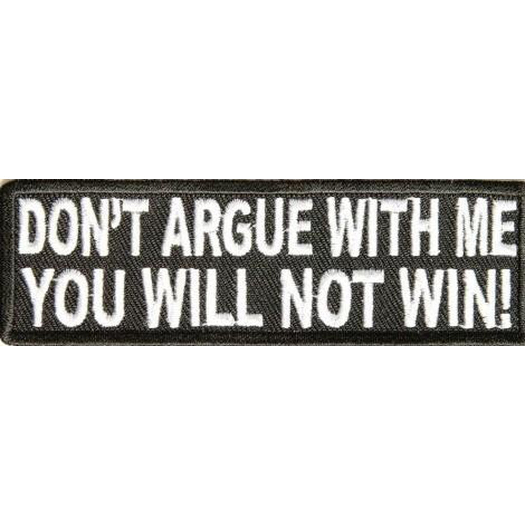 Dont Argue With Me You Will Not Win hihamerkki - Hoopee.fi
