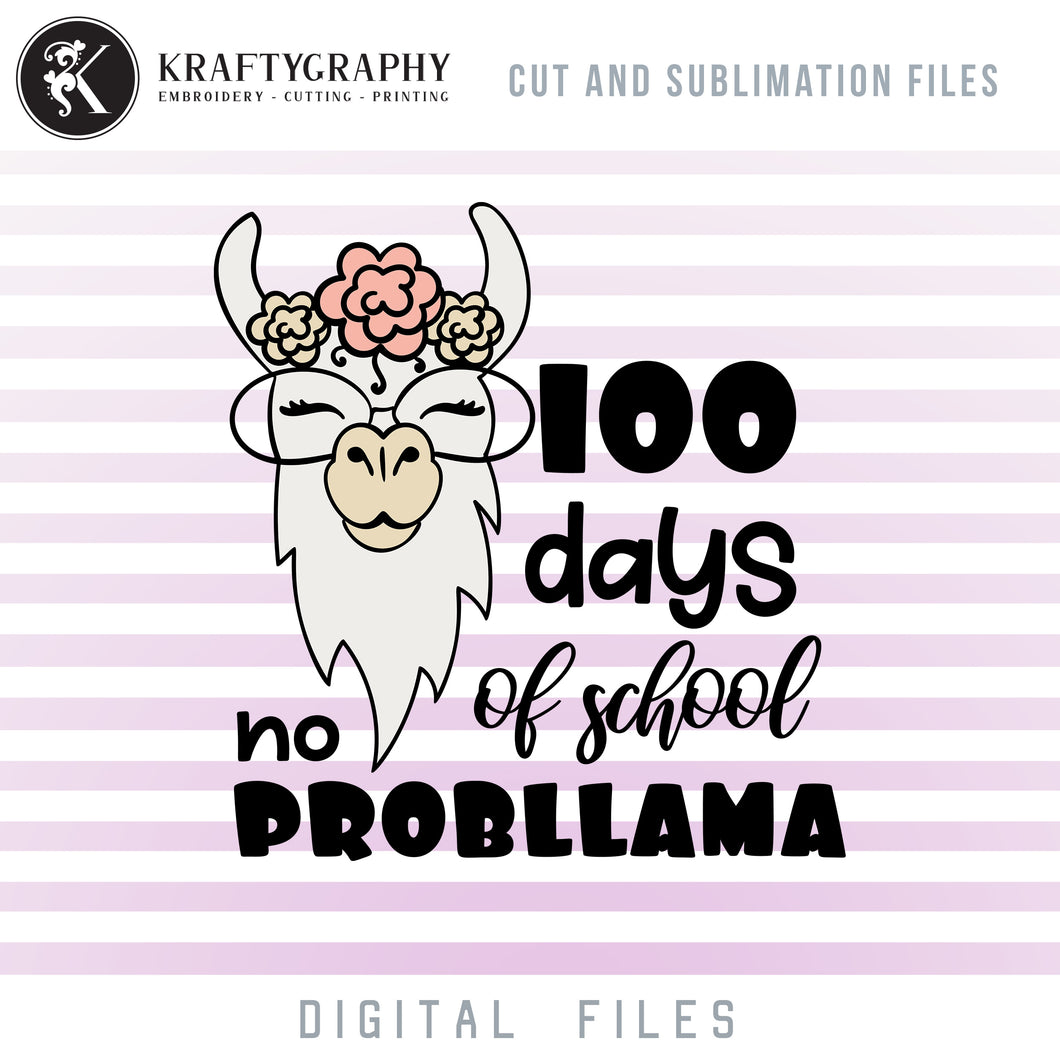 100 Days of School No Probllama SVG Files, Llama Teacher Shirt PNG for Sublimation, Llama Face With Sunglasses and Flowers Vector Files, Cute Llama Clipart-Kraftygraphy