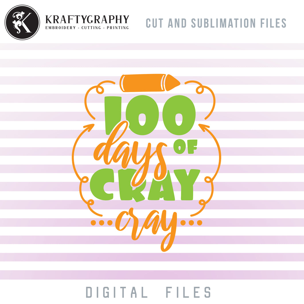 100 Days of Cray Cray SVG Files, 100 Days of School PNG, Kindergarten Clipart Sayings, First Grade Quotes, Teacher Shirt SVG Cutting Files, Students Dxf Files-Kraftygraphy
